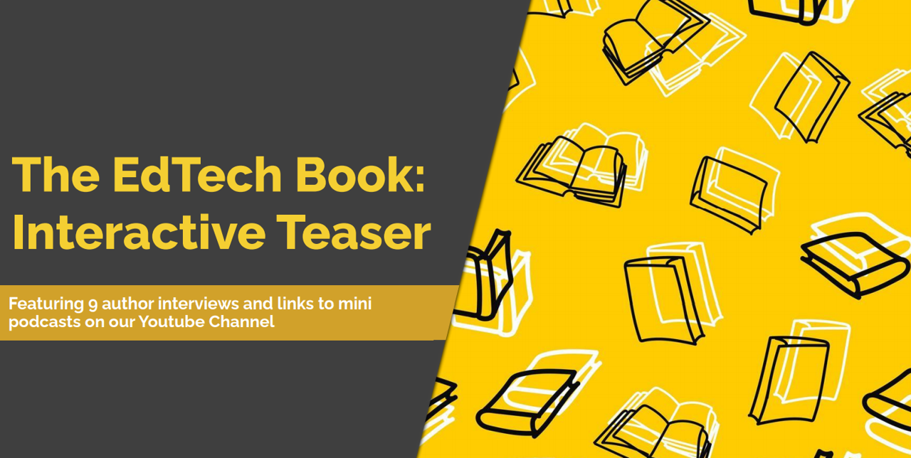 THE EDTECH BOOK - FEATURING 9 AUTHOR INTERVIEWS